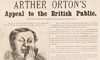Arther Orton's appeal to the British public, published by E. Appleyard, London, n.d.