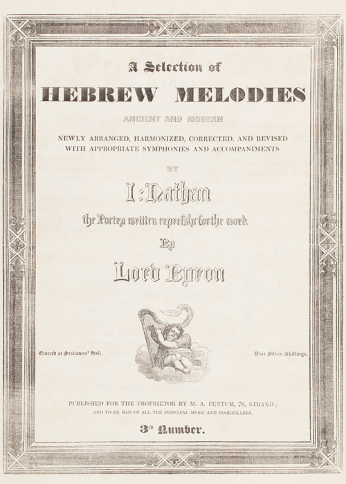 Title Page: A selection of Hebrew melodies ancient and moder...by Isaac Nathan: the poetry written expressly for the work by Lord Byron.London: 1827-1829. printed