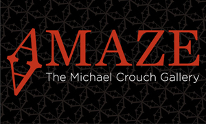 AMAZE: The Micheal Crouch Gallery